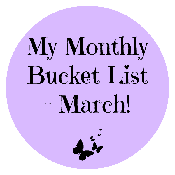 Monthly Bucket List March 2015