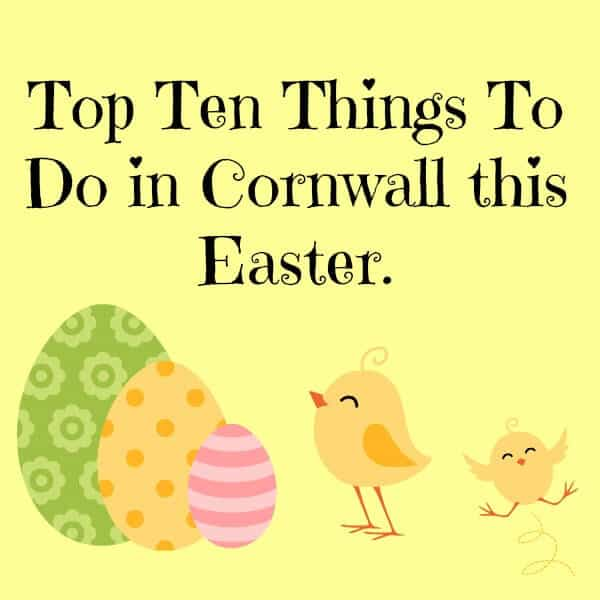 Top Ten Things to Do in Cornwall Easter
