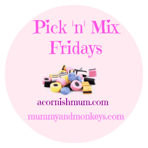Pick 'n' Mix Fridays a brand new Blog linky! 3rd July 2015