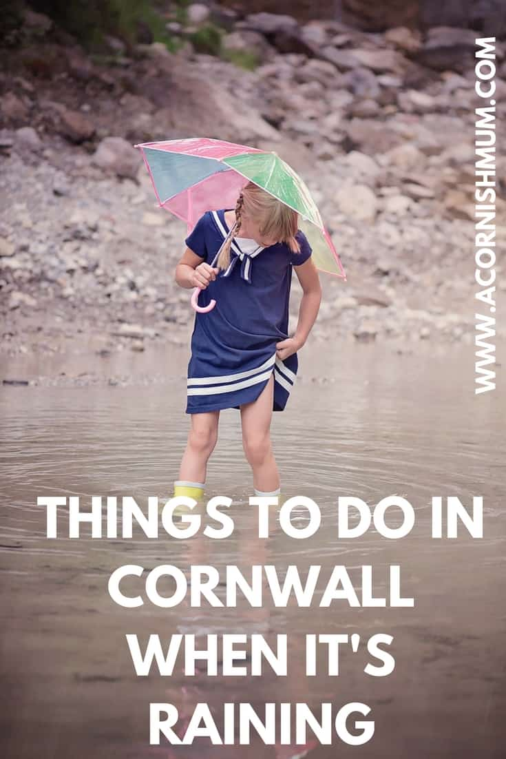 Things to do in Cornwall when it's raining - A Cornish Mum blog - www.acornishmum.com