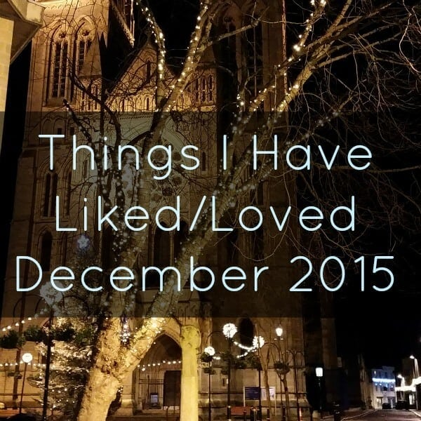 Liked and Loved December 2015
