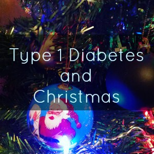 Type 1 Diabetes and Christmas