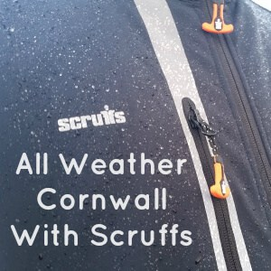 All weather Cornwall with Scruffs