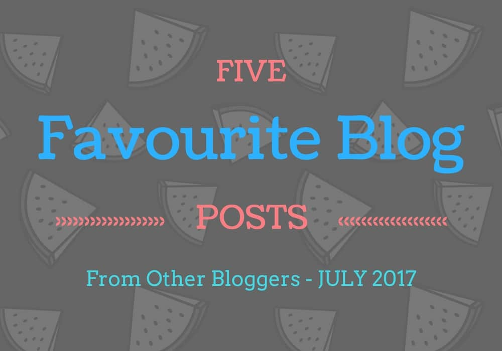Five favourite blog posts July 2017