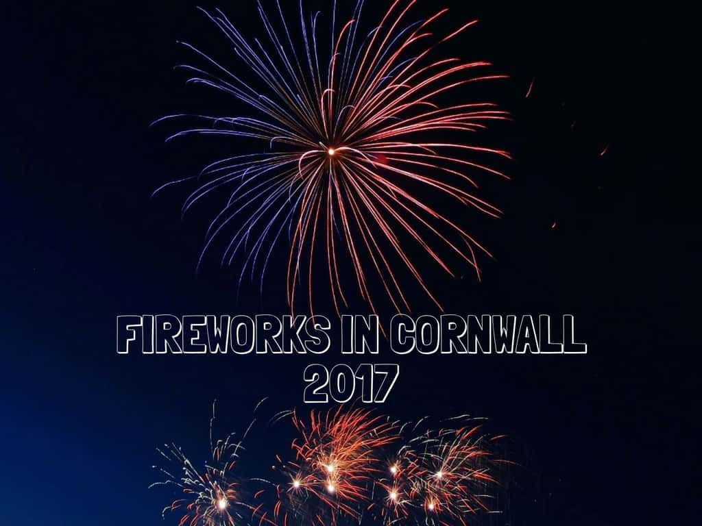 Fireworks in Cornwall for 2017