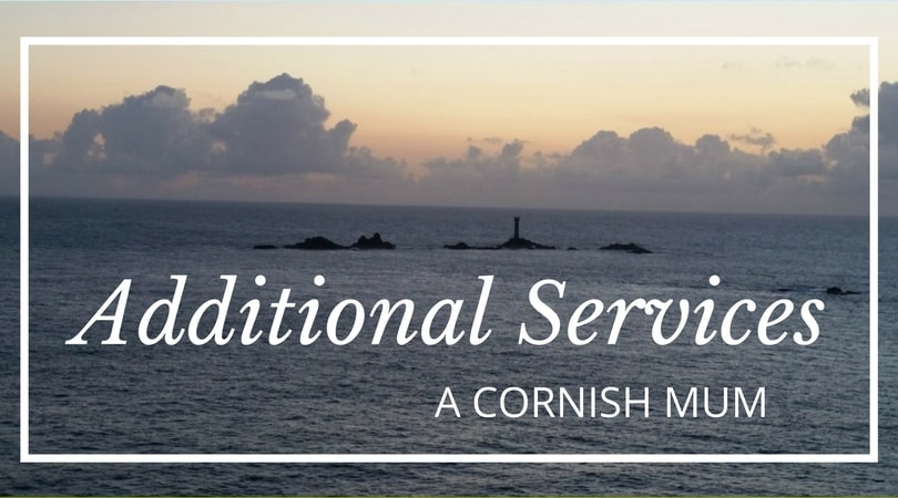 Additional Services - A Cornish Mum