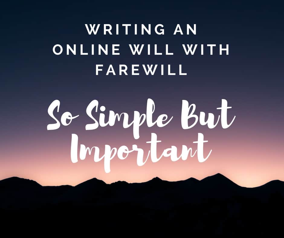 Writing an Online Will With Farewill: So Simple But Important