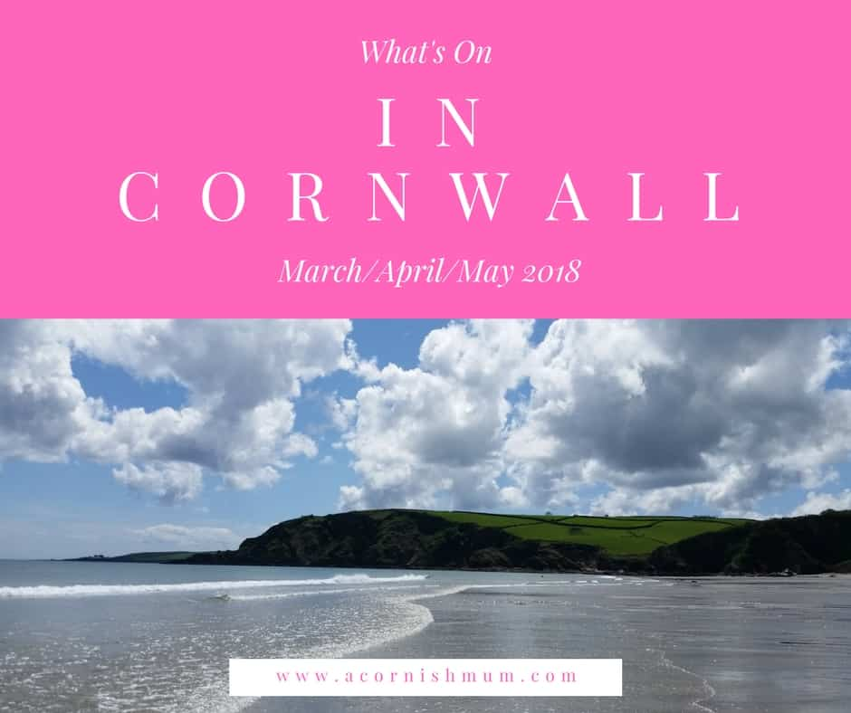 Events and Things to do in Cornwall: Spring 2018