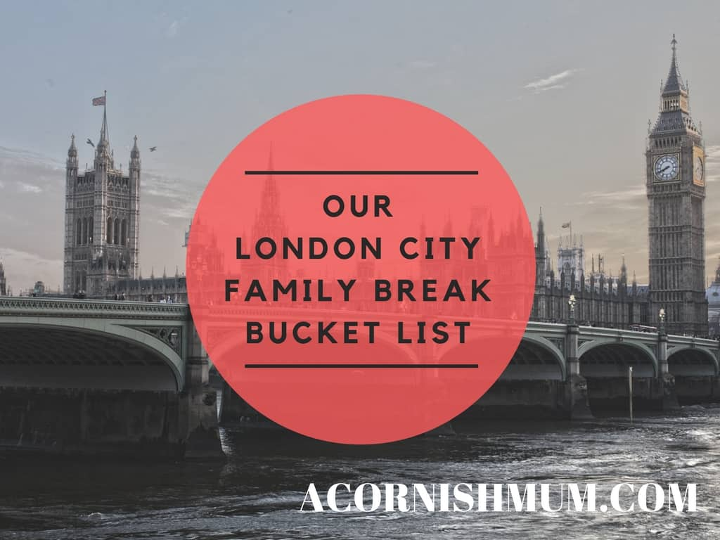 Our London City Family Break Bucket List