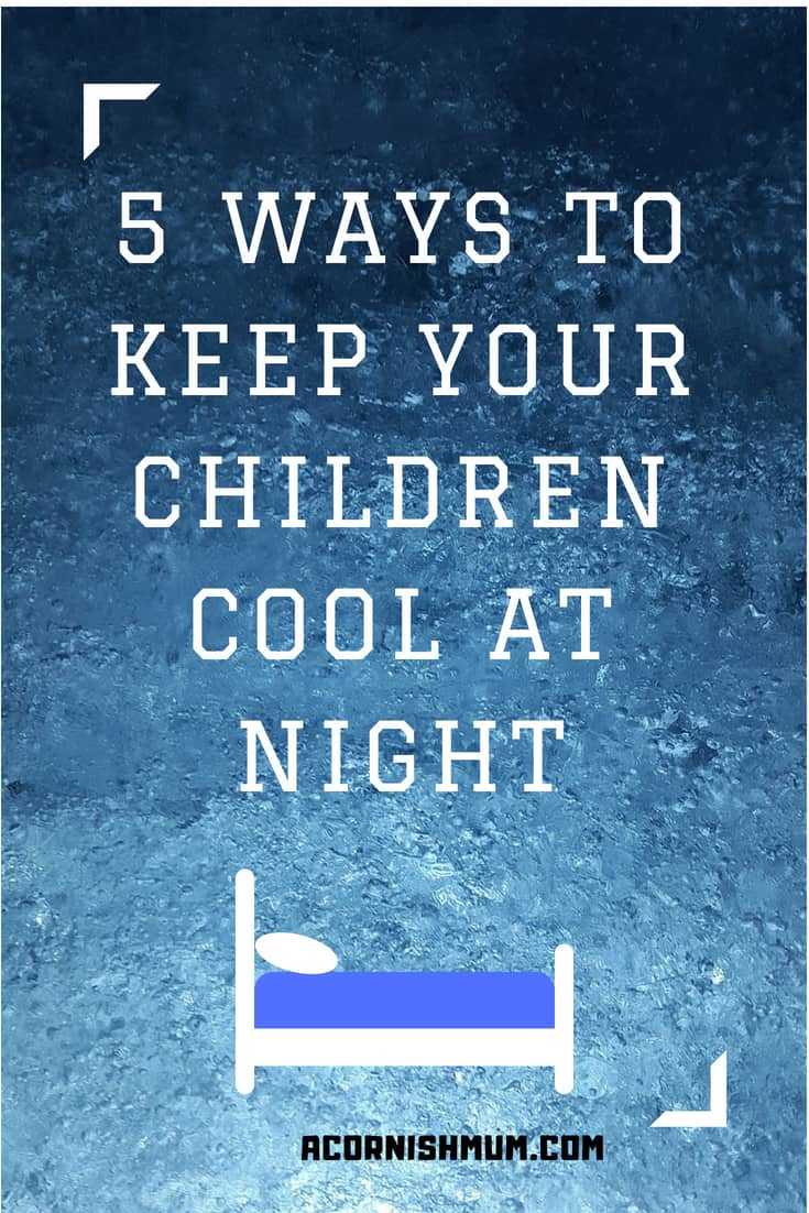 5 ways to keep your children cool at night