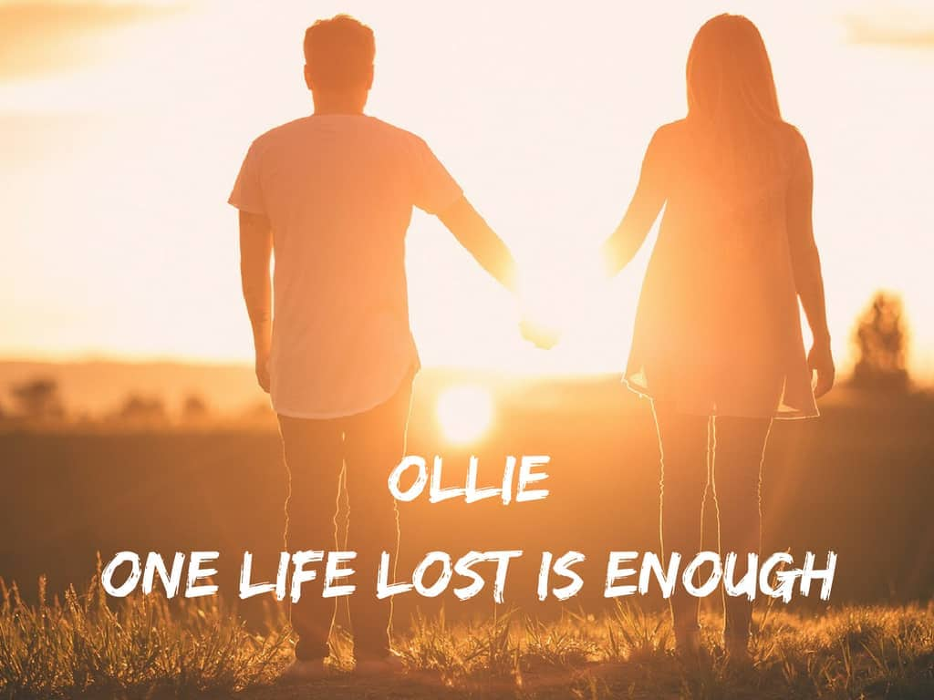 OLLIE: One Life Lost Is Enough