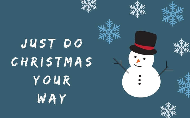 Just Do Christmas You Way - title page with a snowman and snowflakes on