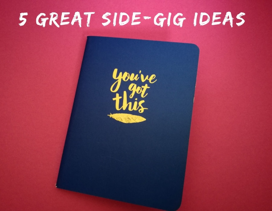 Five Great Side-gig Ideas