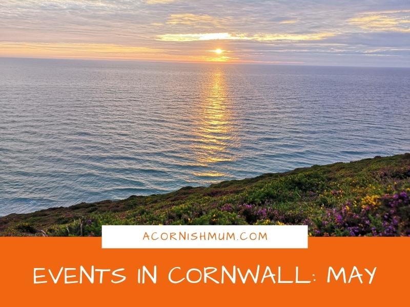 Events in Cornwall: What's On in Cornwall May